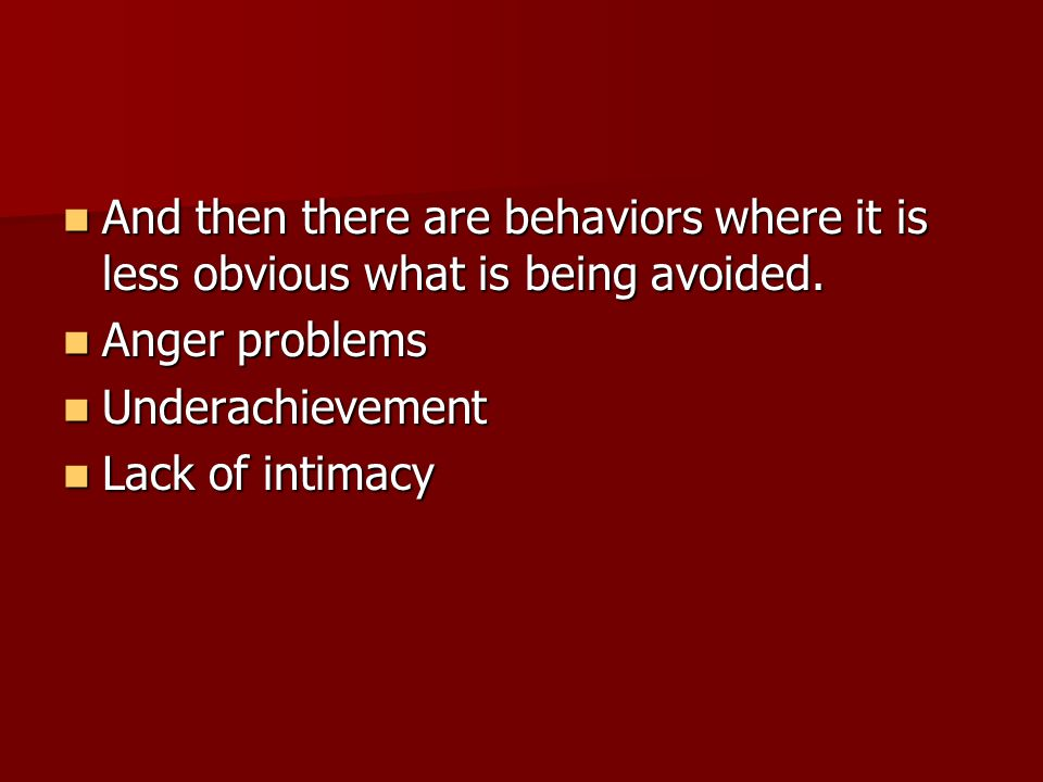 And then there are behaviors where it is less obvious what is being avoided.