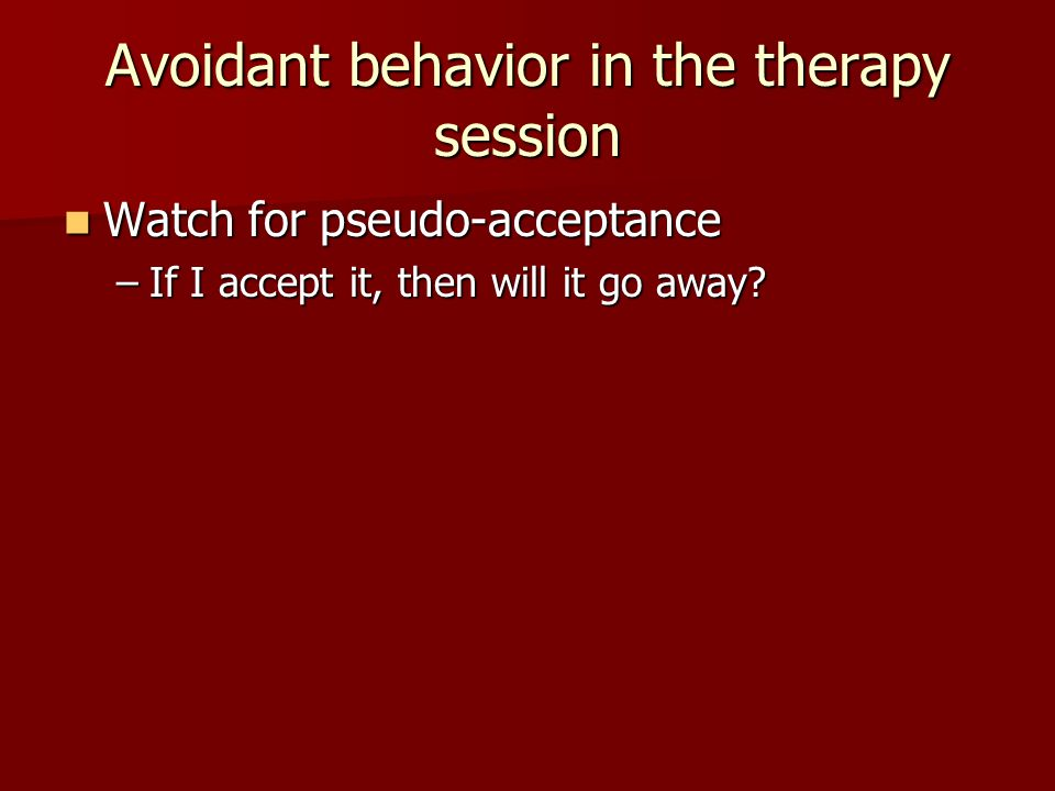 Avoidant behavior in the therapy session