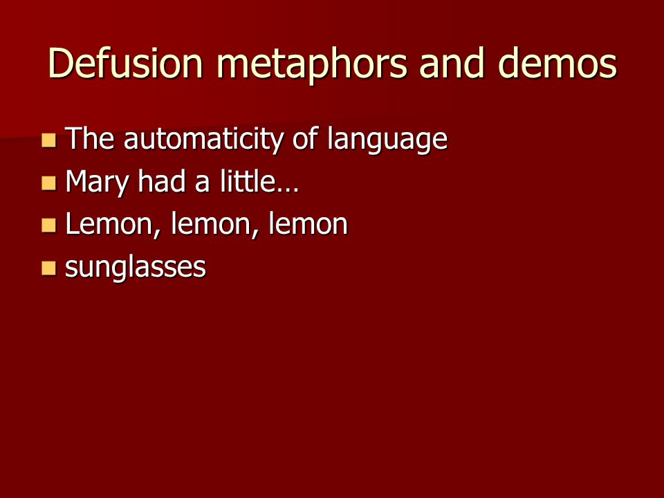 Defusion metaphors and demos