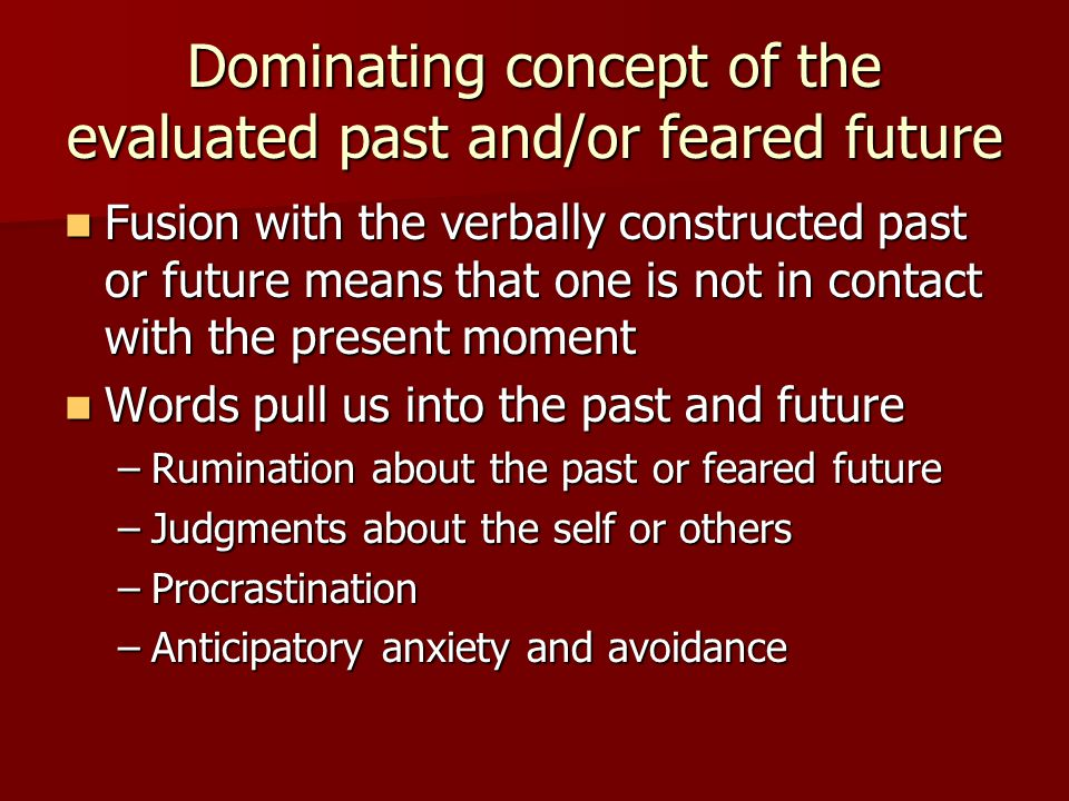 Dominating concept of the evaluated past and/or feared future