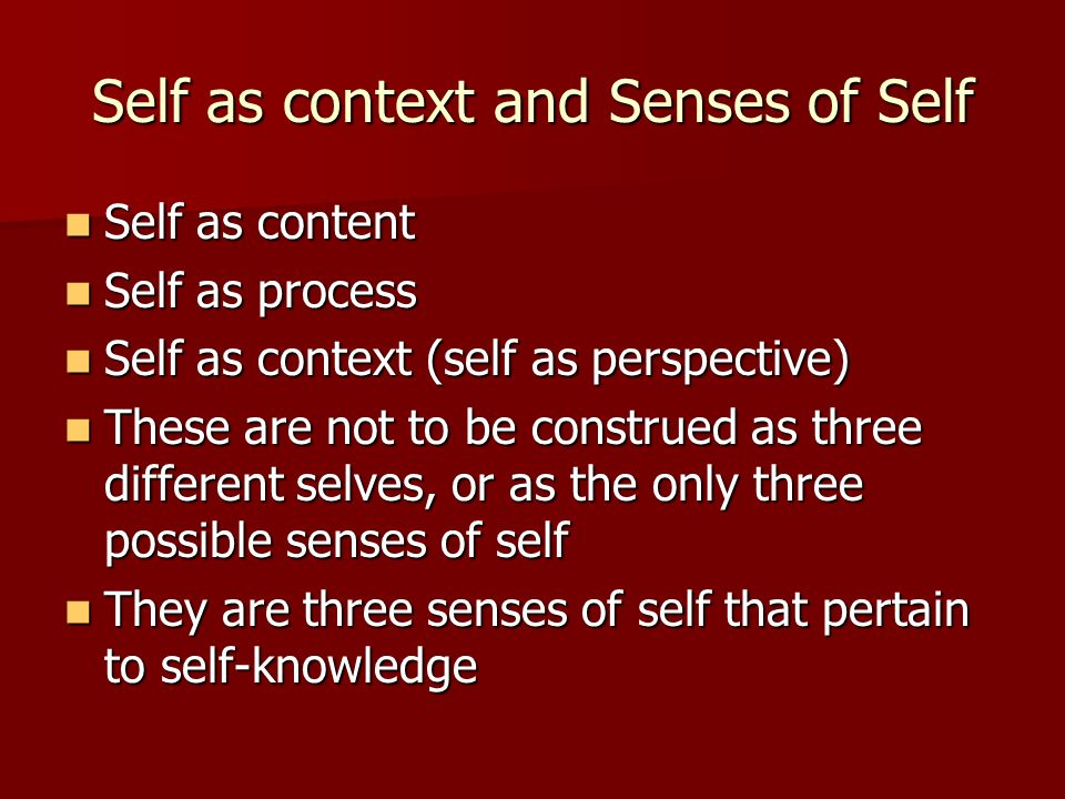 Self as context and Senses of Self