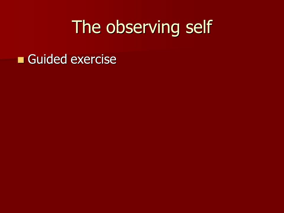 The observing self Guided exercise
