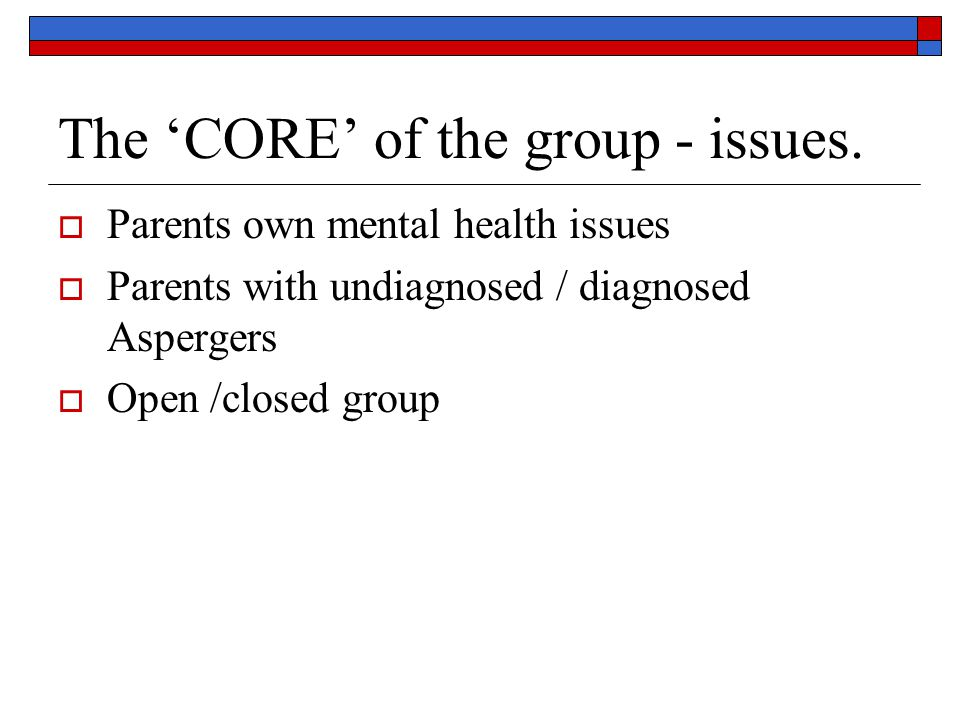 The 'CORE' of the group - issues.