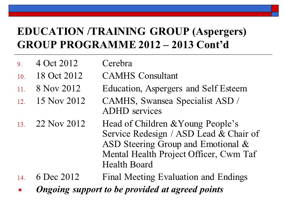 EDUCATION /TRAINING GROUP (Aspergers) GROUP PROGRAMME 2012 – 2013 Cont'd