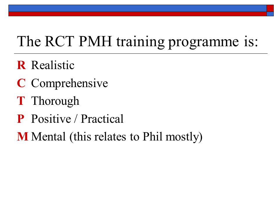 The RCT PMH training programme is:
