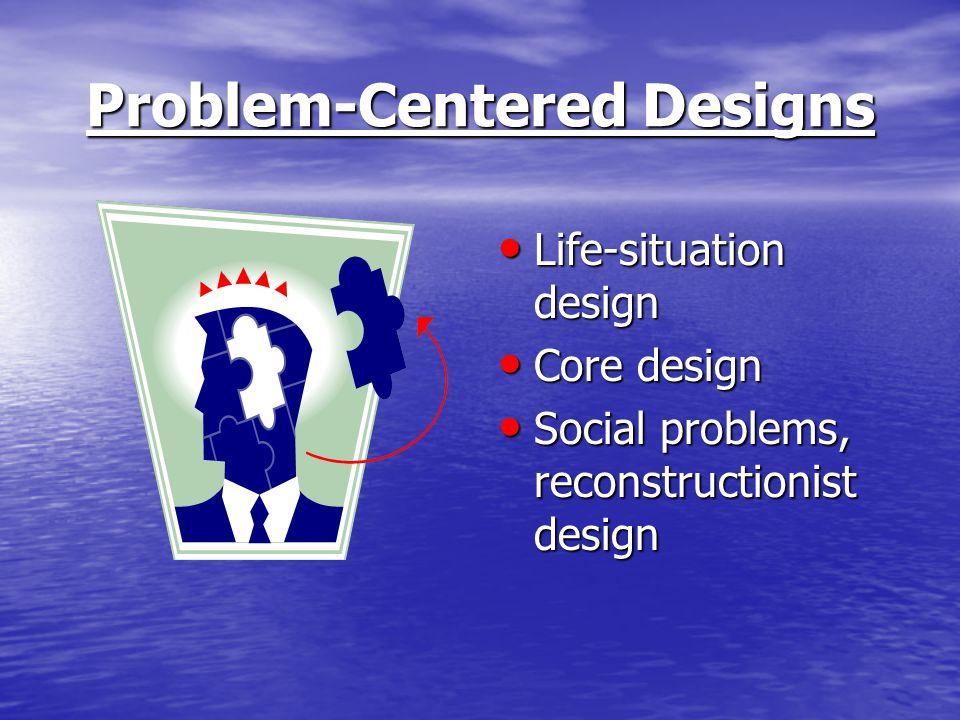 Problem-Centered Designs