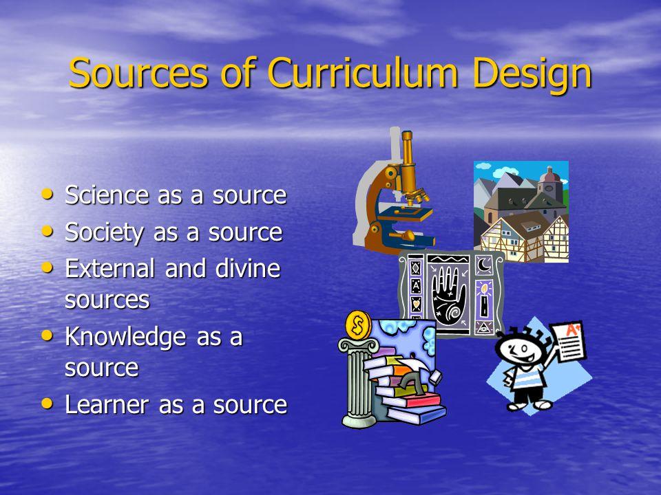 Sources of Curriculum Design