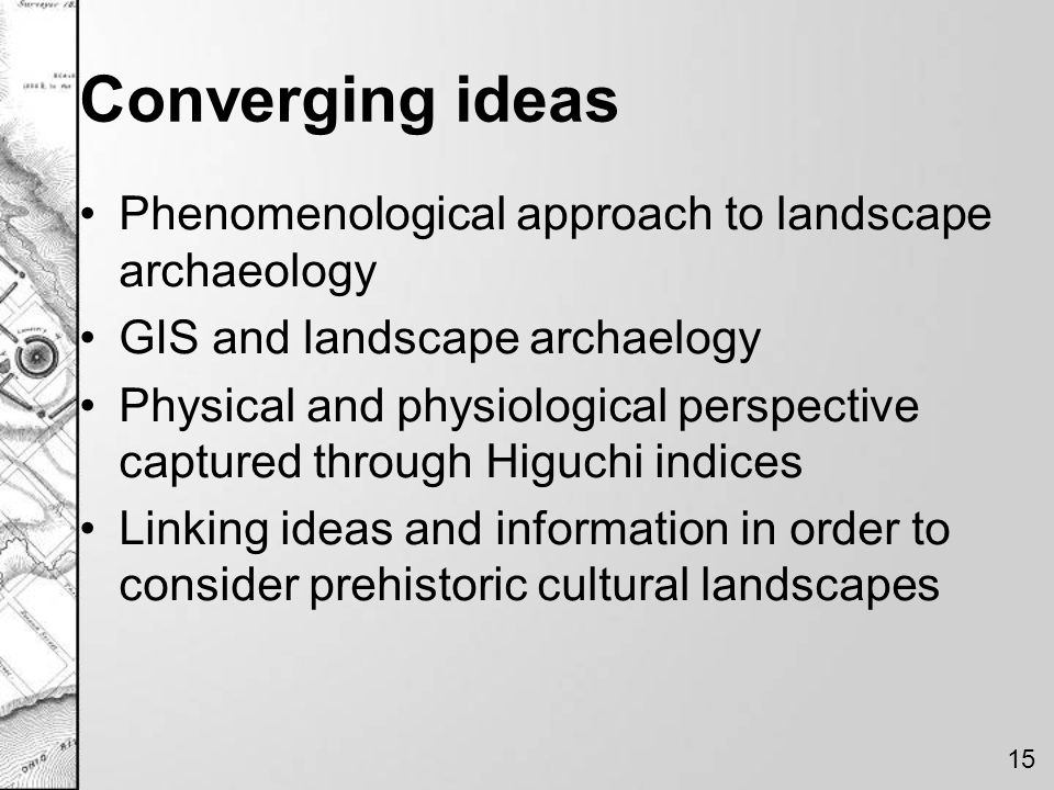 Converging ideas Phenomenological approach to landscape archaeology