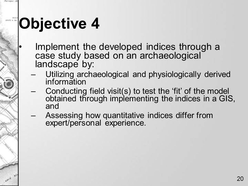 Objective 4 Implement the developed indices through a case study based on an archaeological landscape by: