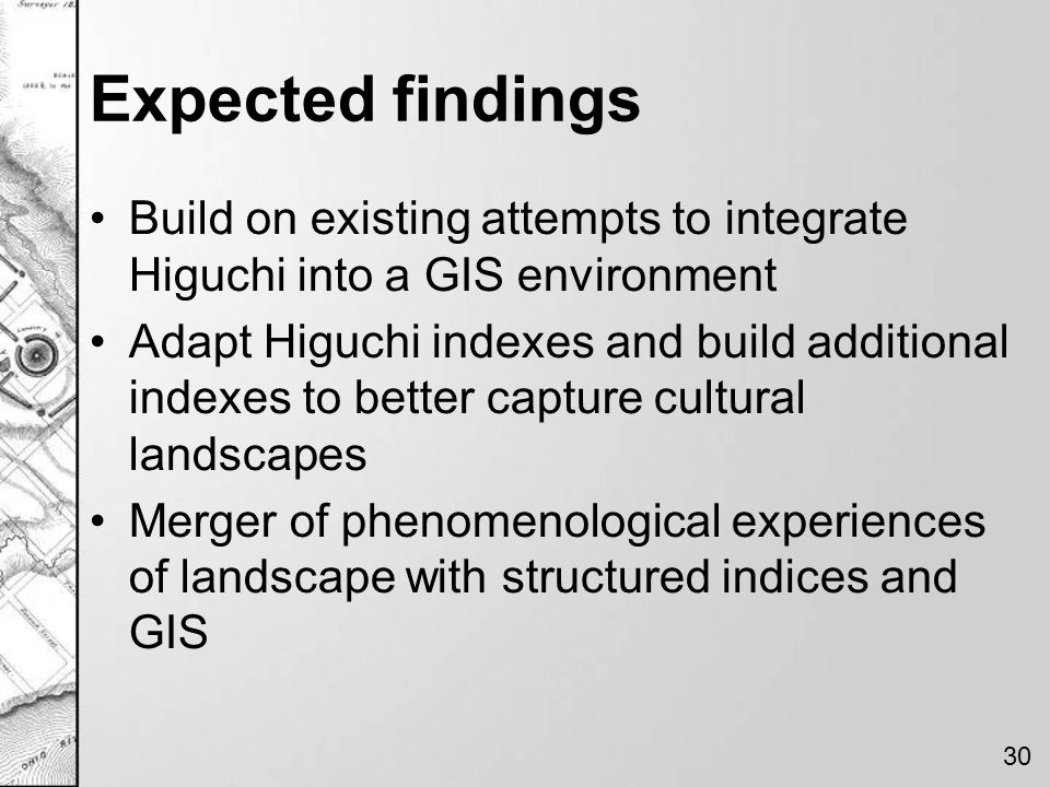 Expected findings Build on existing attempts to integrate Higuchi into a GIS environment.