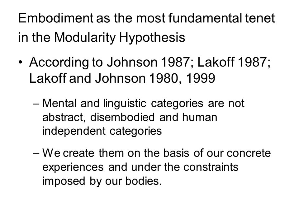 Embodiment as the most fundamental tenet in the Modularity Hypothesis