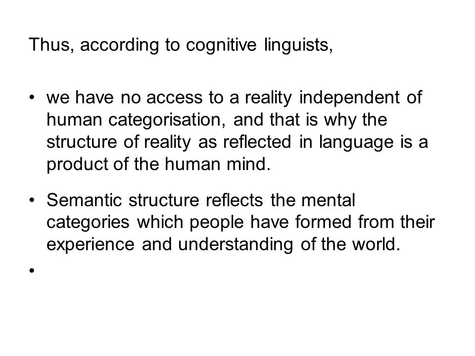 Thus, according to cognitive linguists,