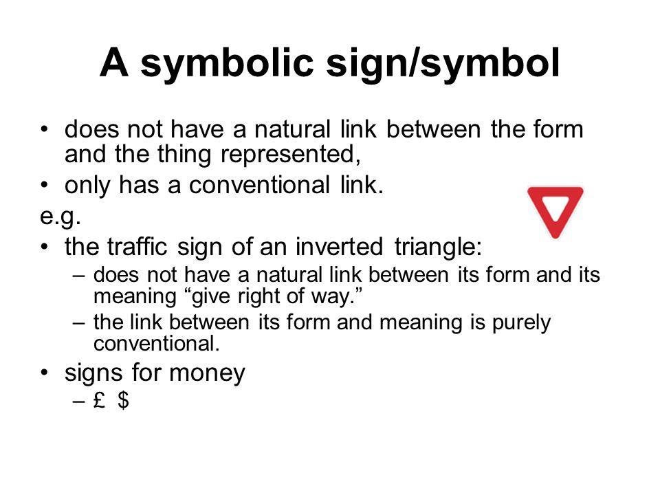 A symbolic sign/symbol