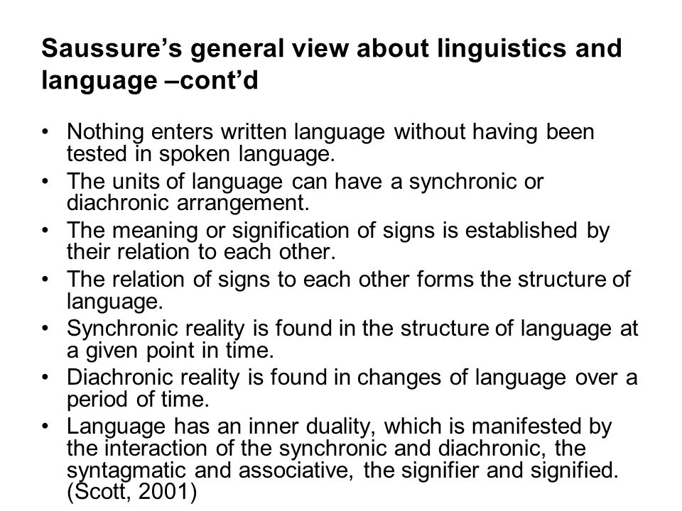 Saussure's general view about linguistics and language –cont'd