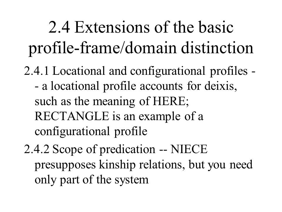 2.4 Extensions of the basic profile-frame/domain distinction