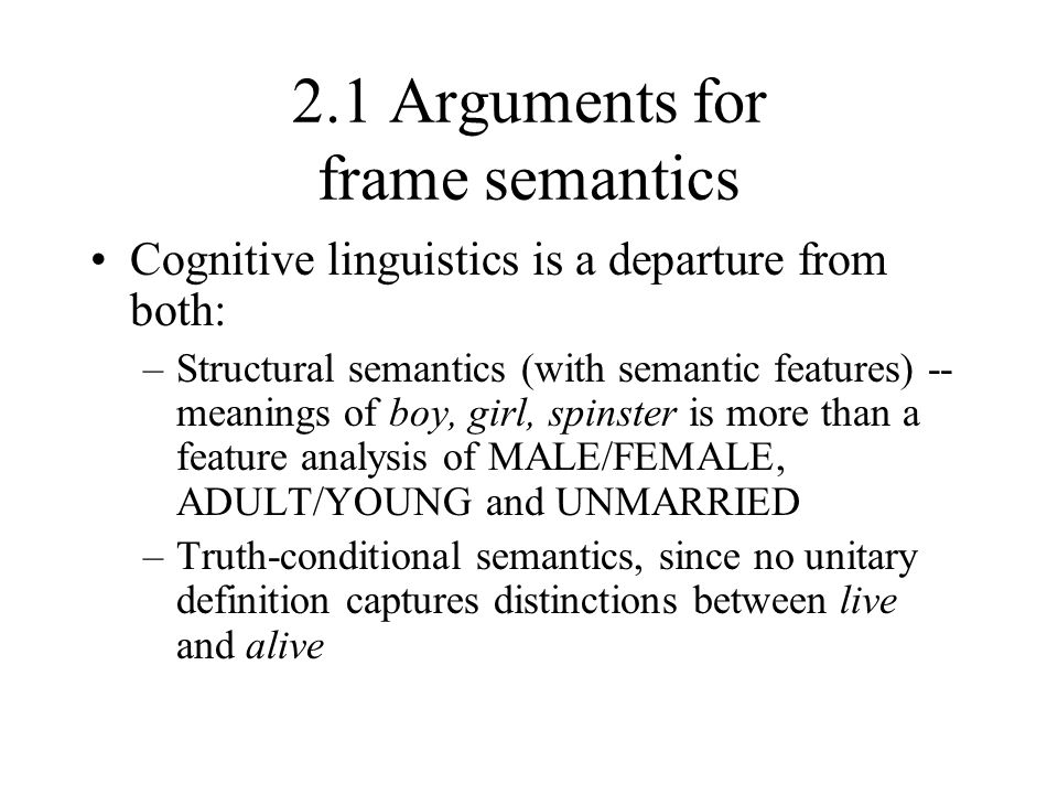 2.1 Arguments for frame semantics