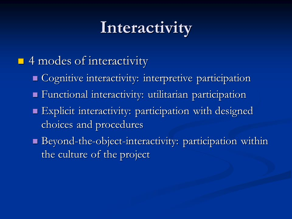 Interactivity 4 modes of interactivity