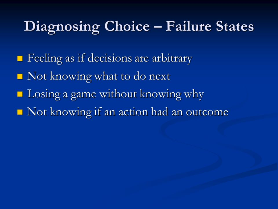 Diagnosing Choice – Failure States