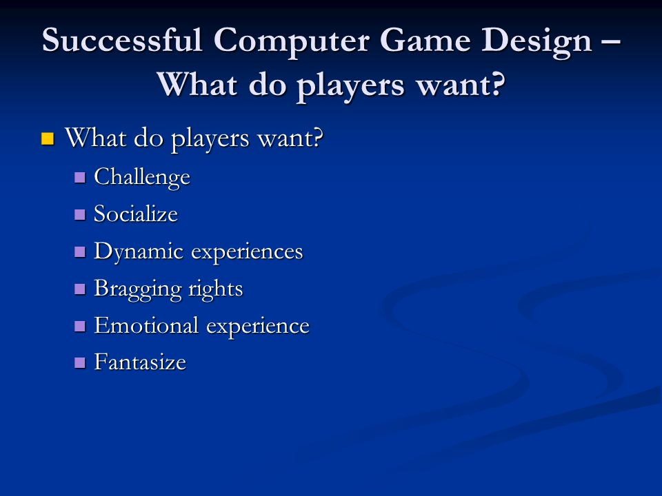 Successful Computer Game Design – What do players want