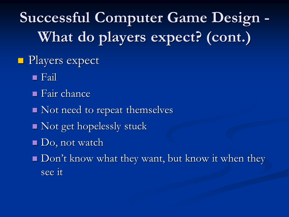 Successful Computer Game Design -What do players expect (cont.)
