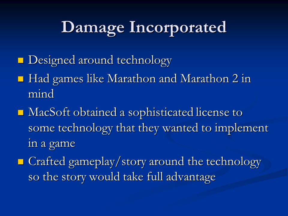 Damage Incorporated Designed around technology