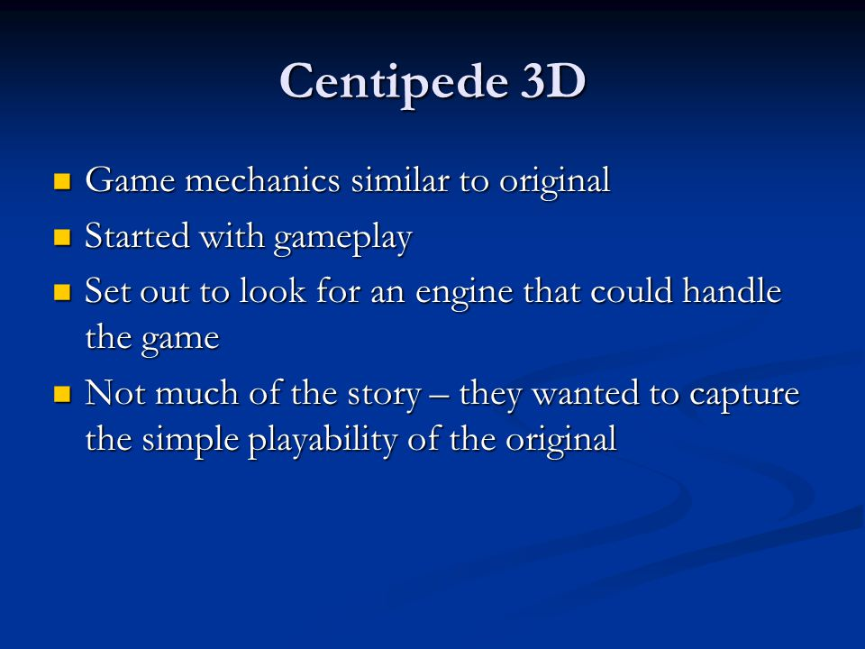 Centipede 3D Game mechanics similar to original Started with gameplay