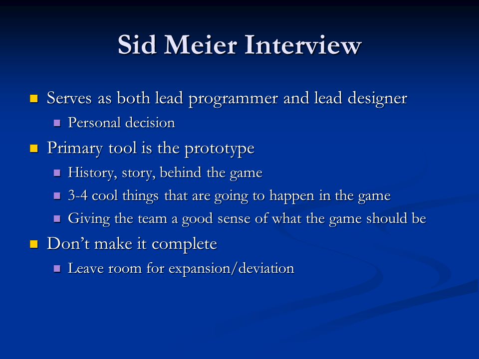 Sid Meier Interview Serves as both lead programmer and lead designer