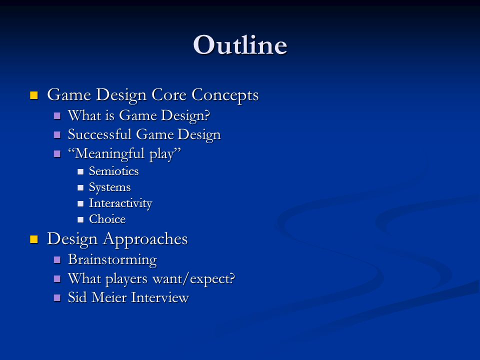 Outline Game Design Core Concepts Design Approaches