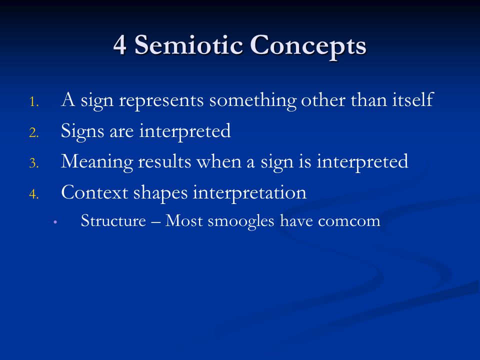 4 Semiotic Concepts A sign represents something other than itself