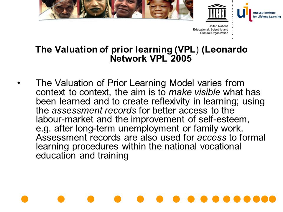 The Valuation of prior learning (VPL) (Leonardo Network VPL 2005