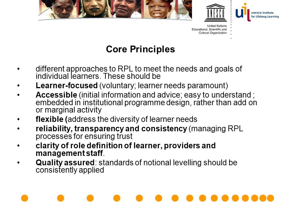 Core Principles different approaches to RPL to meet the needs and goals of individual learners. These should be.
