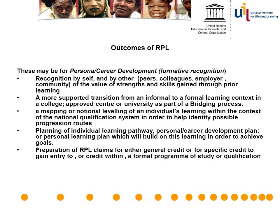Outcomes of RPL These may be for Persona/Career Development (formative recognition)