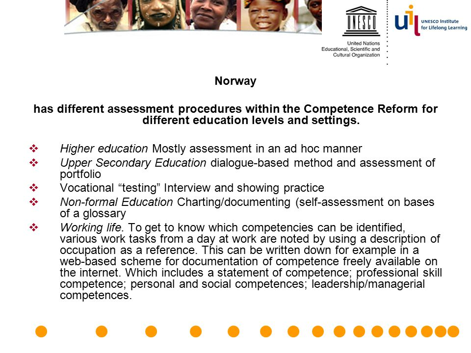 Norway has different assessment procedures within the Competence Reform for different education levels and settings.