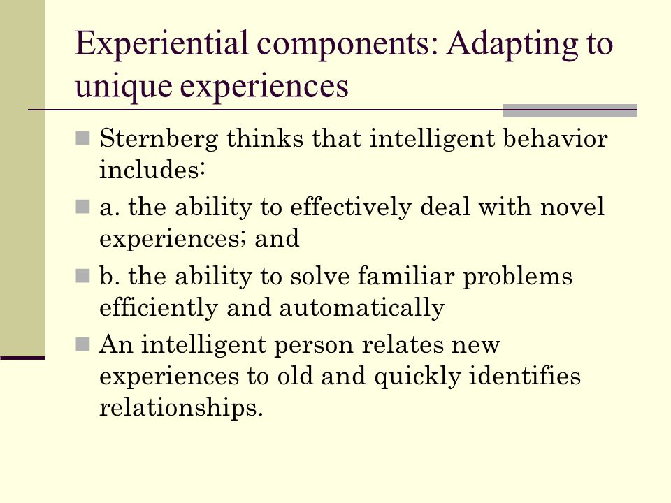 Experiential components: Adapting to unique experiences