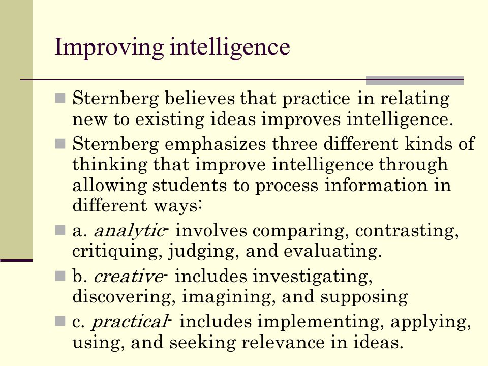 Improving intelligence