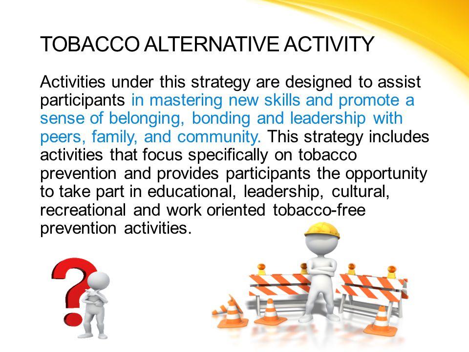 TOBACCO ALTERNATIVE ACTIVITY