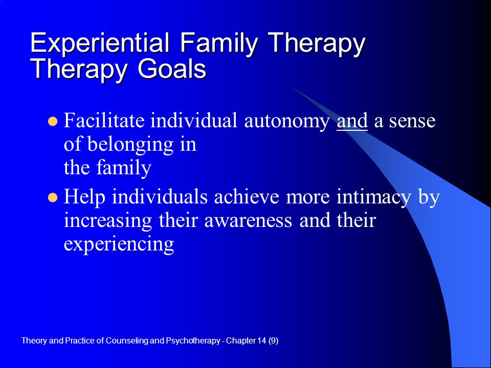 Experiential Family Therapy Therapy Goals