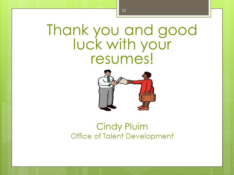 Thank you and good luck with your resumes!