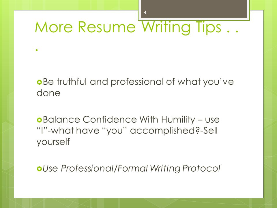 More Resume Writing Tips . . .