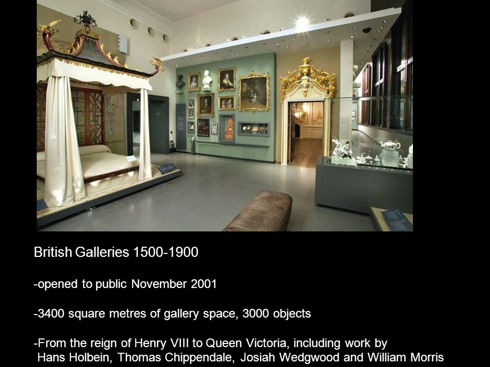 British Galleries 1500-1900 -opened to public November 2001