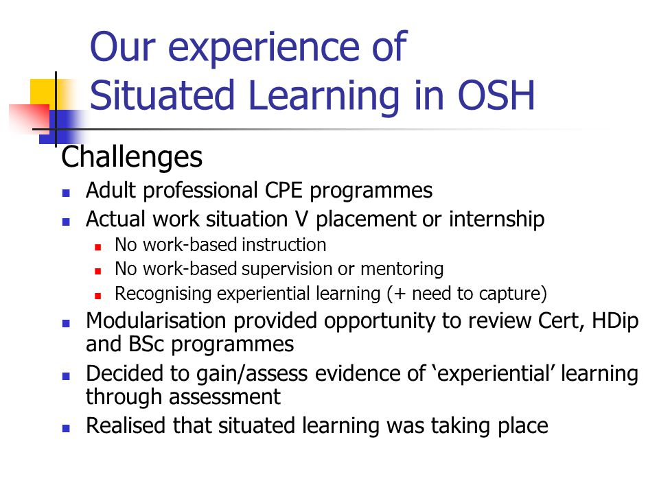 Our experience of Situated Learning in OSH