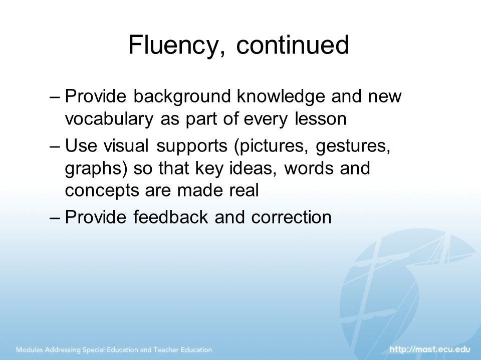 Fluency, continued Provide background knowledge and new vocabulary as part of every lesson.