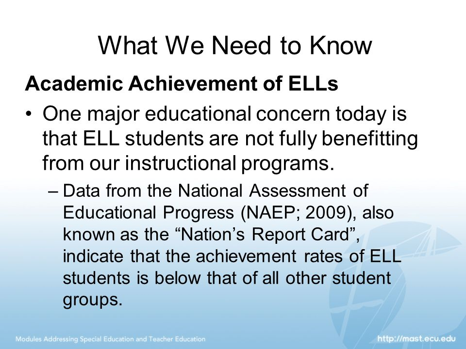 What We Need to Know Academic Achievement of ELLs
