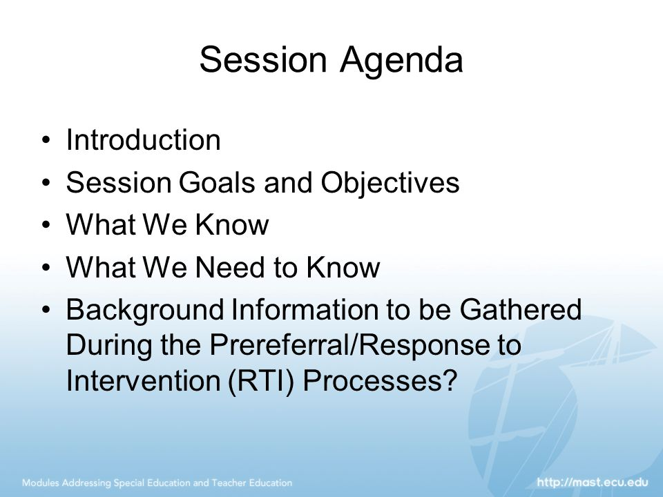Session Agenda Introduction Session Goals and Objectives What We Know