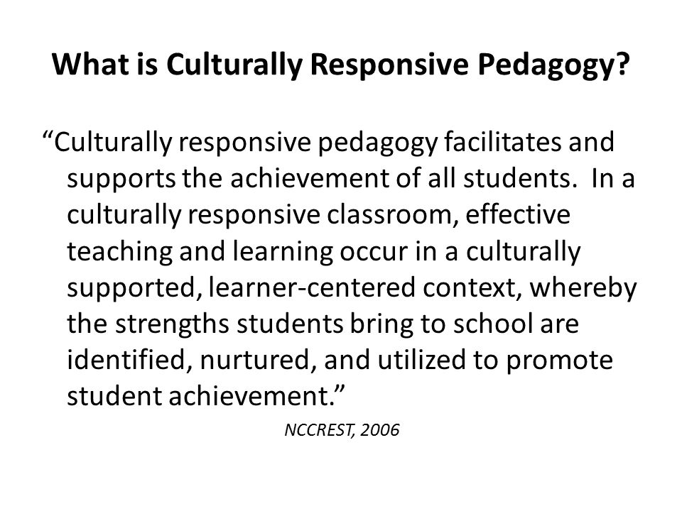 What is Culturally Responsive Pedagogy