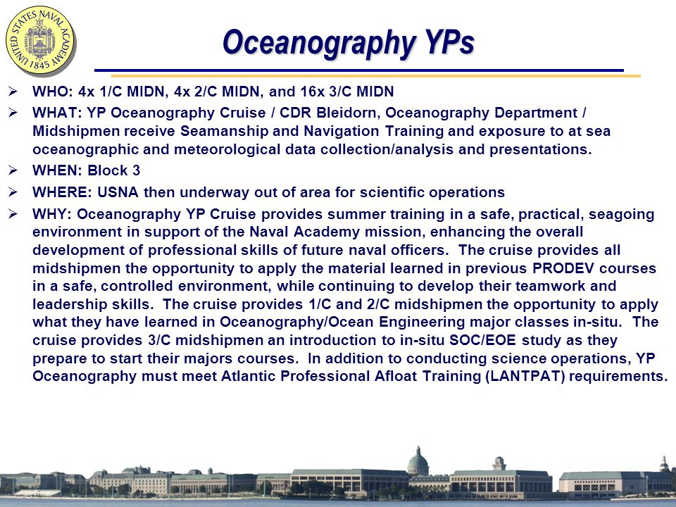 Oceanography YPs WHO: 4x 1/C MIDN, 4x 2/C MIDN, and 16x 3/C MIDN