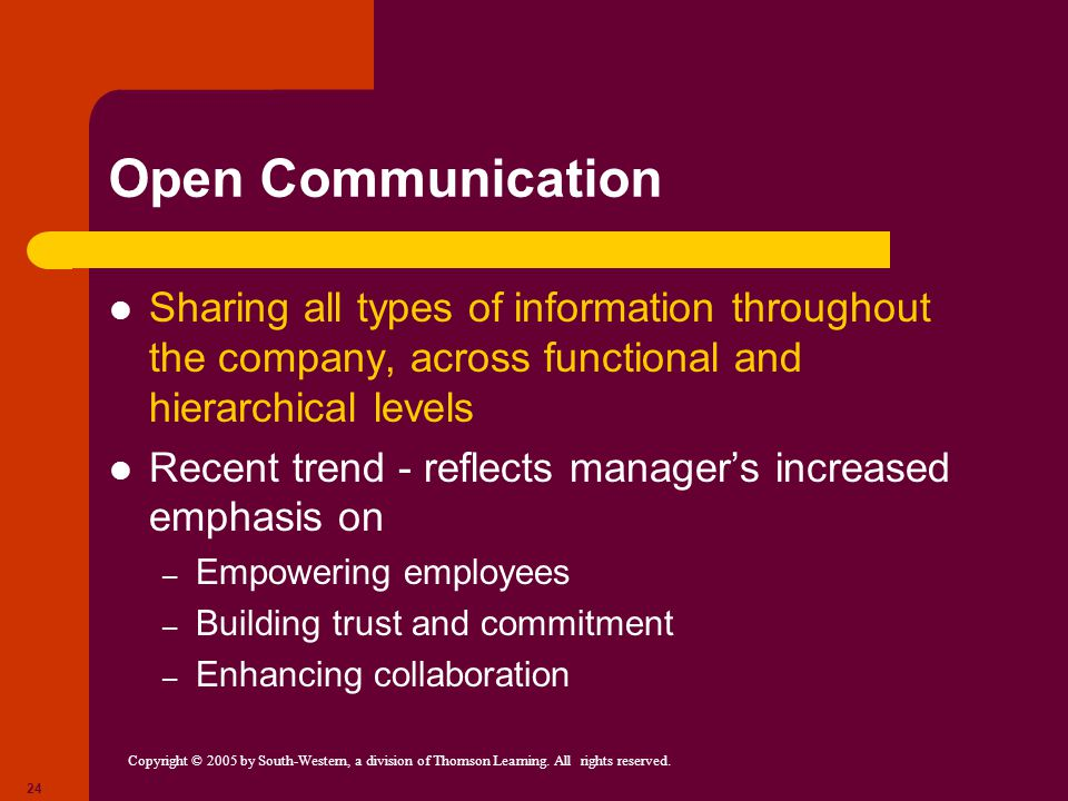 Open Communication Sharing all types of information throughout the company, across functional and hierarchical levels.