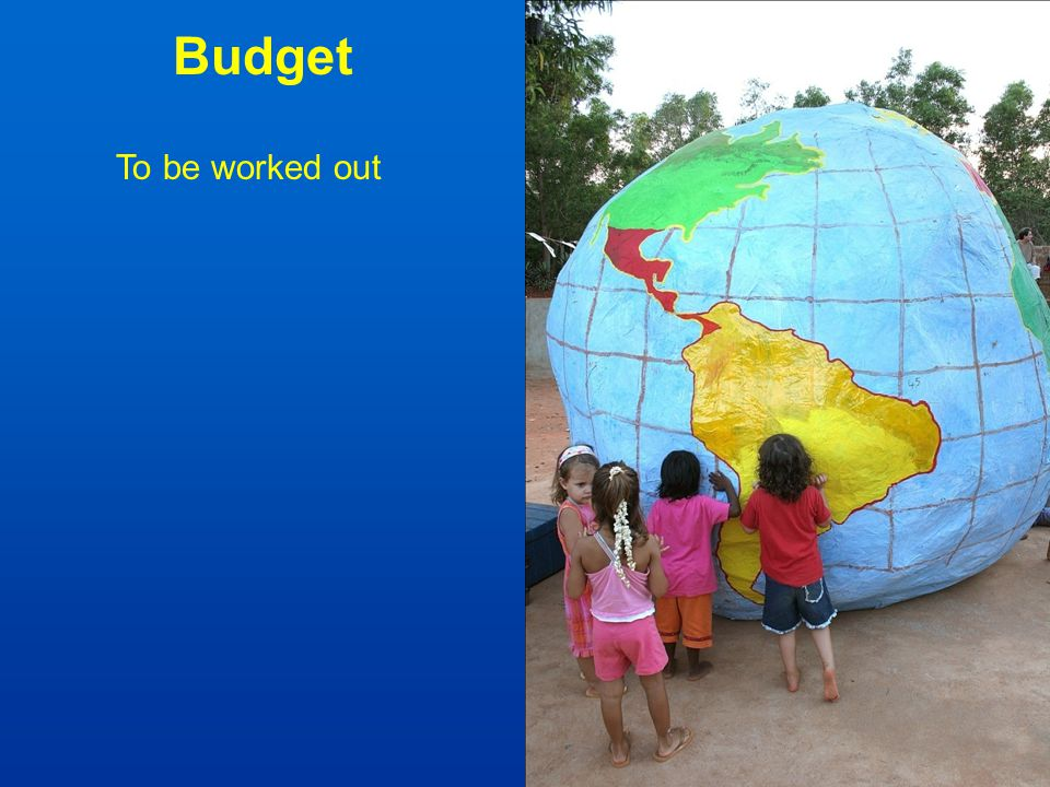 Budget To be worked out