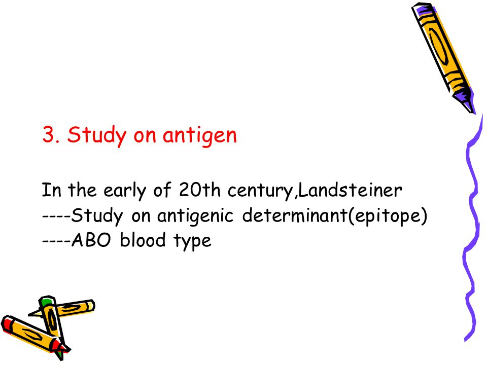3. Study on antigen In the early of 20th century,Landsteiner