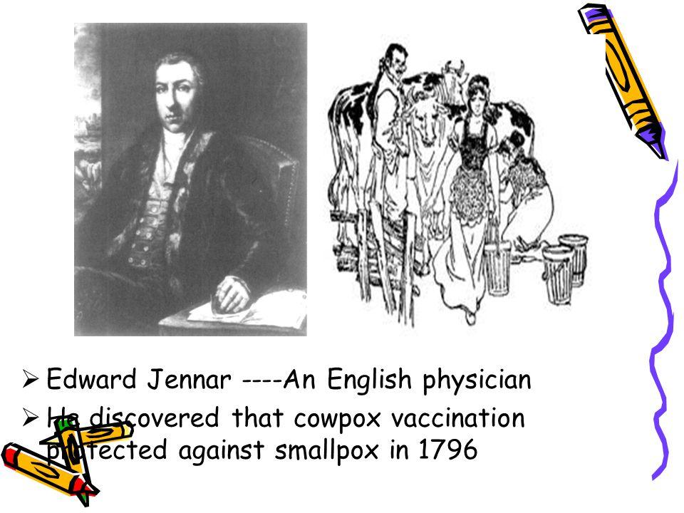 Edward Jennar ----An English physician